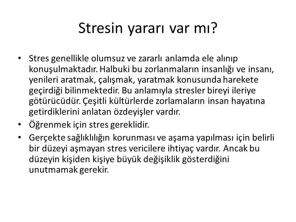 Stresin yararı var mı
