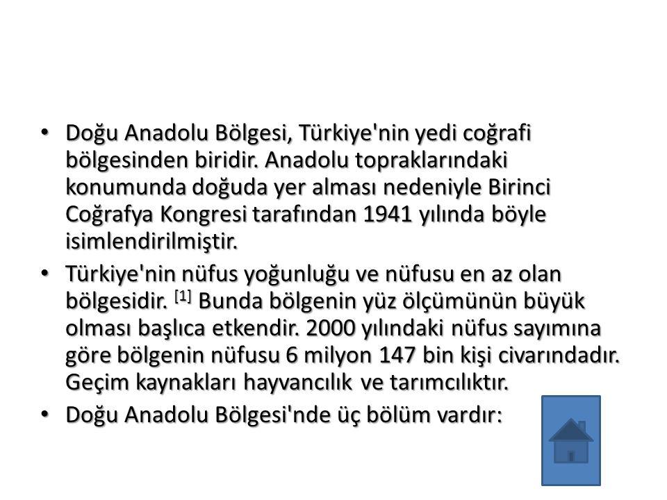 Doğu Anadolu Bölgesi, Türkiye nin yedi coğrafi bölgesinden biridir