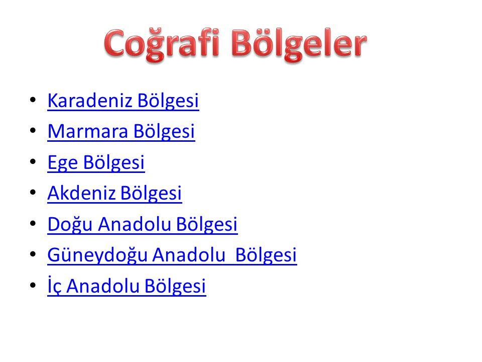 Coğrafi Bölgeler Karadeniz Bölgesi Marmara Bölgesi Ege Bölgesi