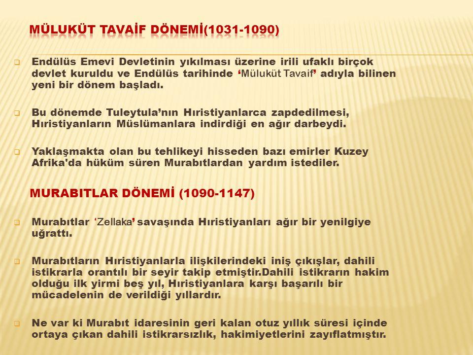 MÜLUKÜT TAVAİF DÖNEMİ(1031-1090)