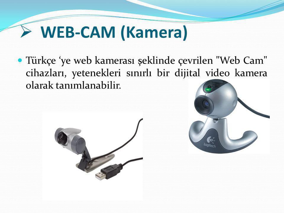 WEB-CAM (Kamera) Türkçe 'ye web kamerası şeklinde çevrilen Web Cam cihazları, yetenekleri sınırlı bir dijital video kamera olarak tanımlanabilir.