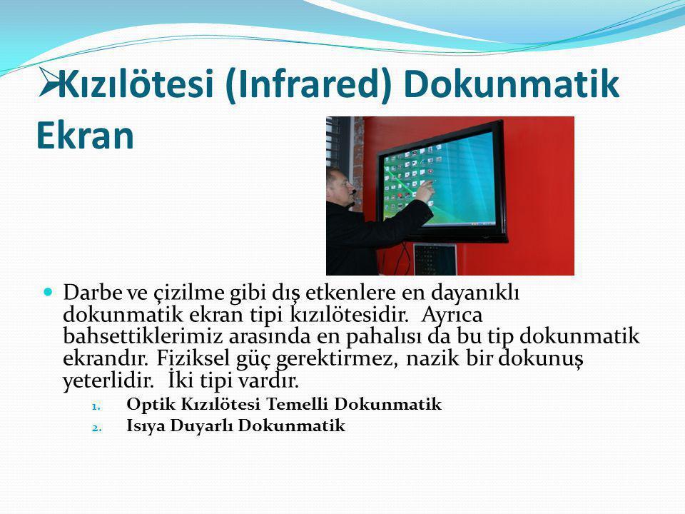 Kızılötesi (Infrared) Dokunmatik Ekran