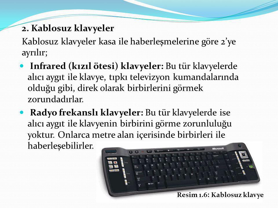 Kablosuz klavyeler kasa ile haberleşmelerine göre 2'ye ayrılır;