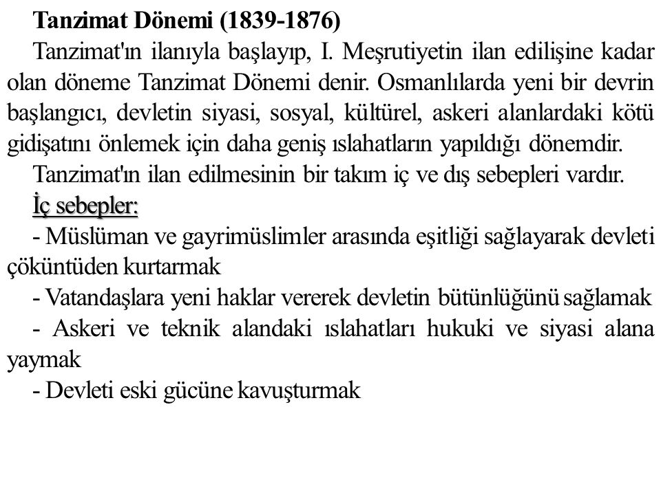 Tanzimat Dönemi (1839-1876) Tanzimat ın ilanıyla başlayıp, I