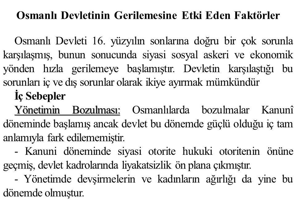 Osmanlı Devletinin Gerilemesine Etki Eden Faktörler