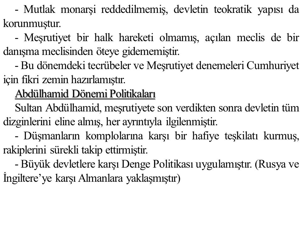 - Mutlak monarşi reddedilmemiş, devletin teokratik yapısı da korunmuştur.