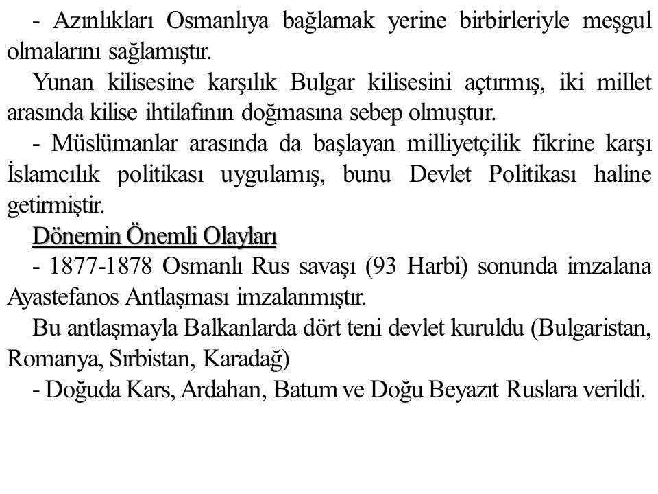 - Azınlıkları Osmanlıya bağlamak yerine birbirleriyle meşgul olmalarını sağlamıştır.