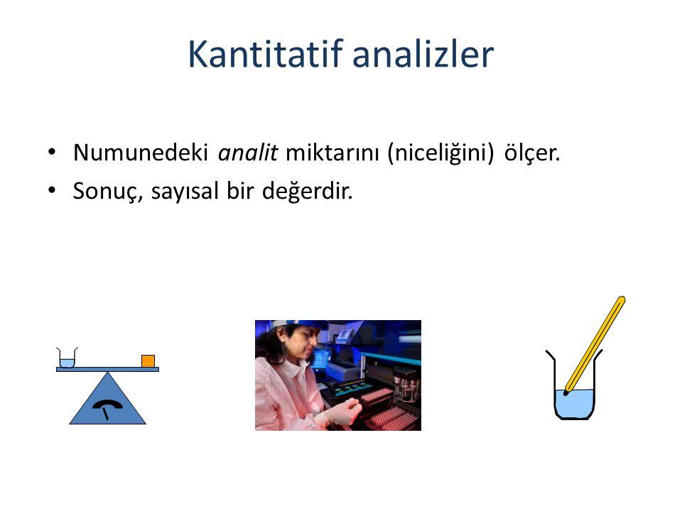 Kantitatif analizler Numunedeki analit miktarını (niceliğini) ölçer.