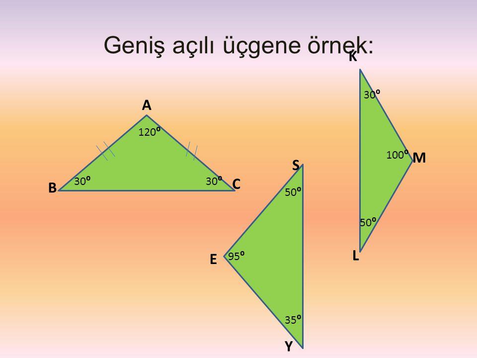 Geniş açılı üçgene örnek: