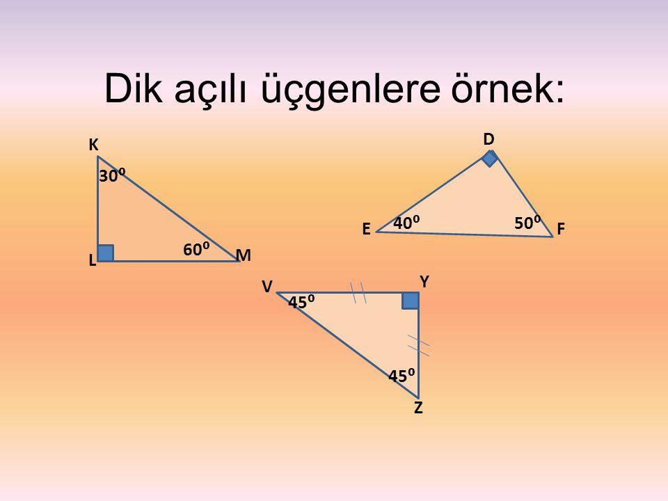 Dik açılı üçgenlere örnek:
