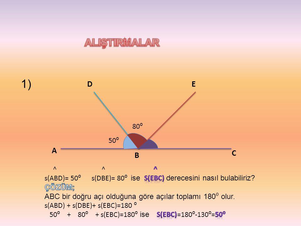1) ALIŞTIRMALAR D E A C B 80⁰ 50⁰ ^ ^ ^