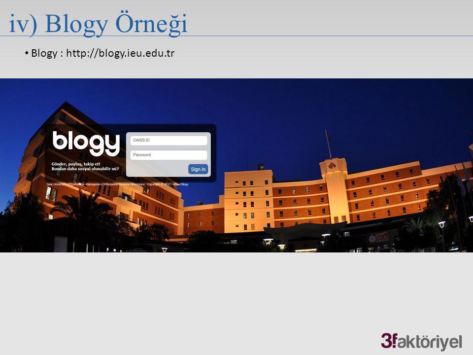 iv) Blogy Örneği Blogy : http://blogy.ieu.edu.tr