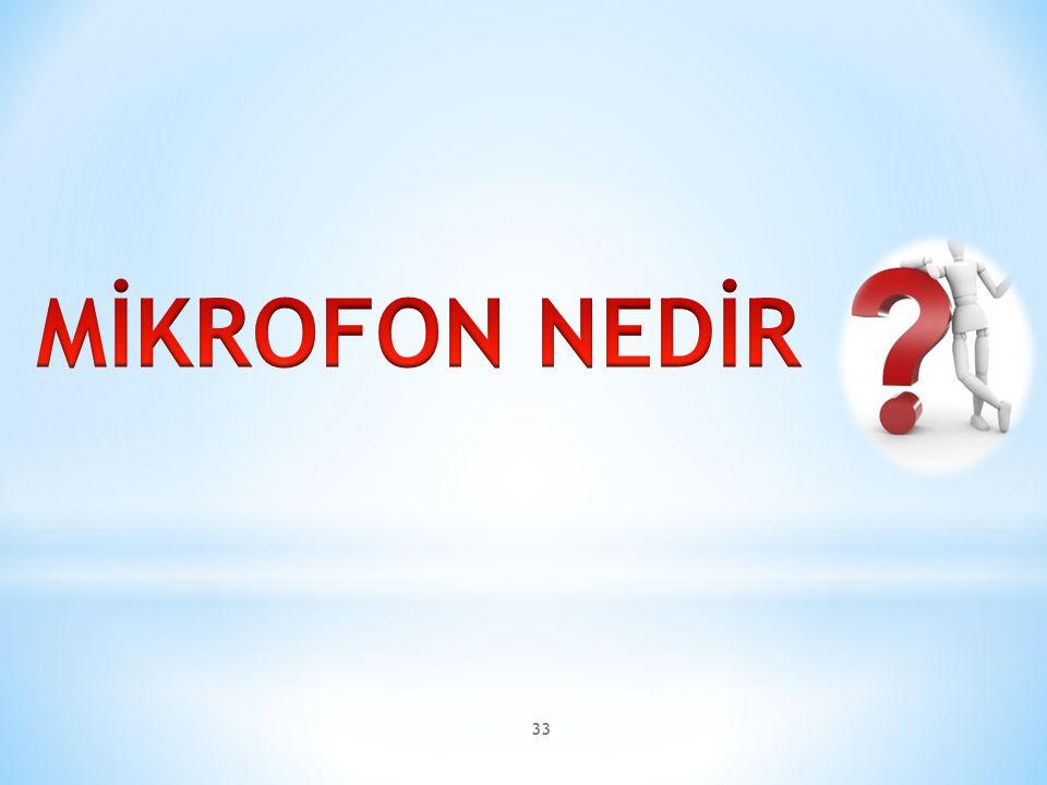 MİKROFON NEDİR