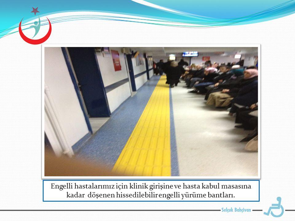 Engelli hastalarımız için klinik girişine ve hasta kabul masasına kadar döşenen hissedilebilir engelli yürüme bantları.