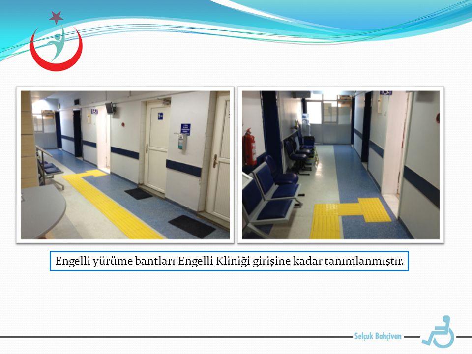 Engelli yürüme bantları Engelli Kliniği girişine kadar tanımlanmıştır.