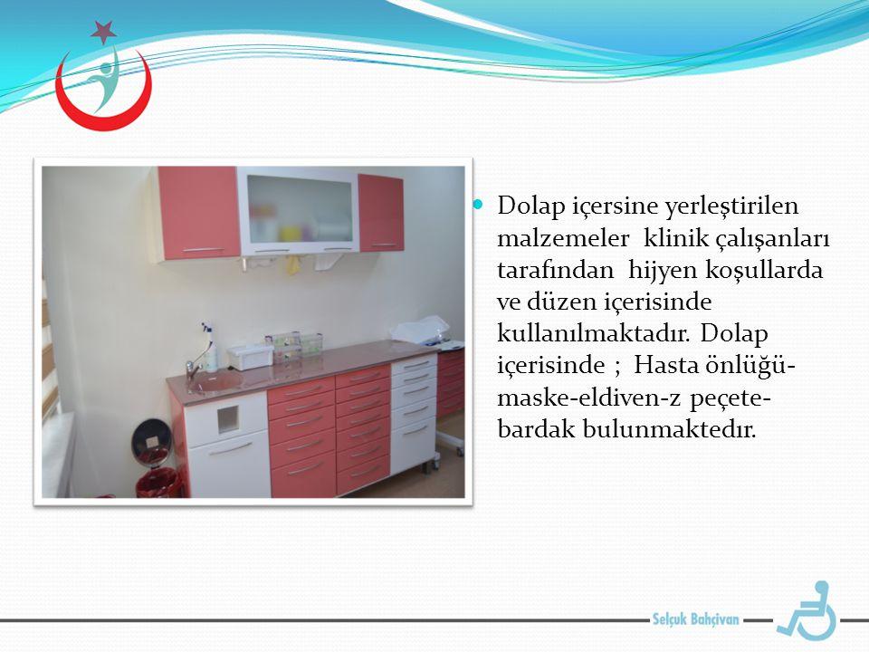 Dolap içersine yerleştirilen malzemeler klinik çalışanları tarafından hijyen koşullarda ve düzen içerisinde kullanılmaktadır.