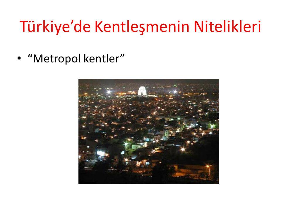 Türkiye'de Kentleşmenin Nitelikleri