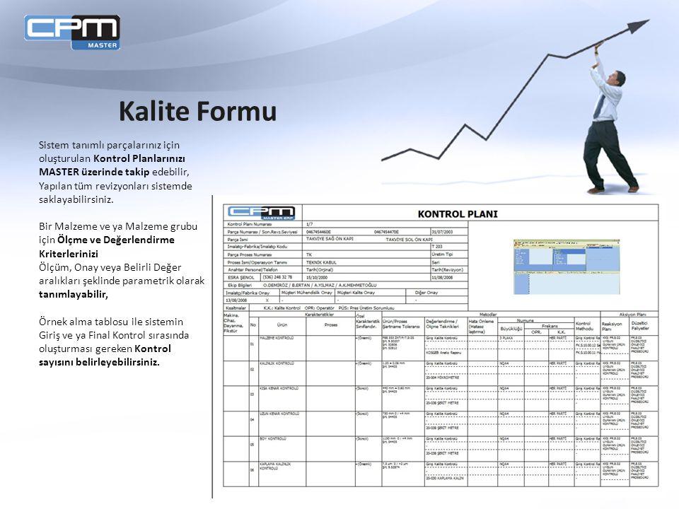 Kalite Formu Sistem tanımlı parçalarınız için oluşturulan Kontrol Planlarınızı MASTER üzerinde takip edebilir,