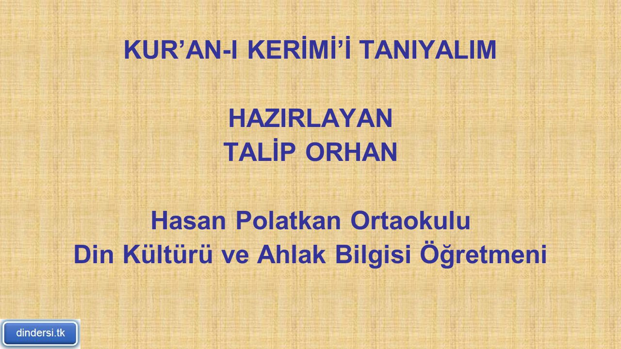 KUR'AN-I KERİMİ'İ TANIYALIM HAZIRLAYAN TALİP ORHAN