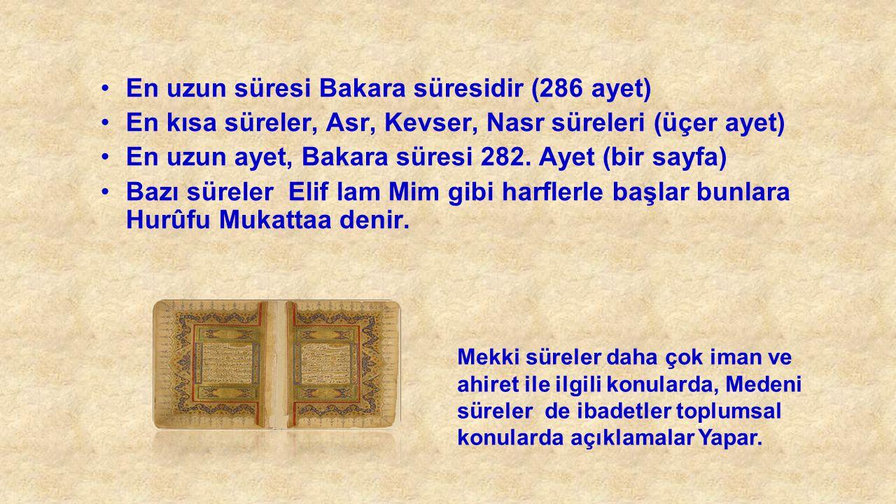 En uzun süresi Bakara süresidir (286 ayet)