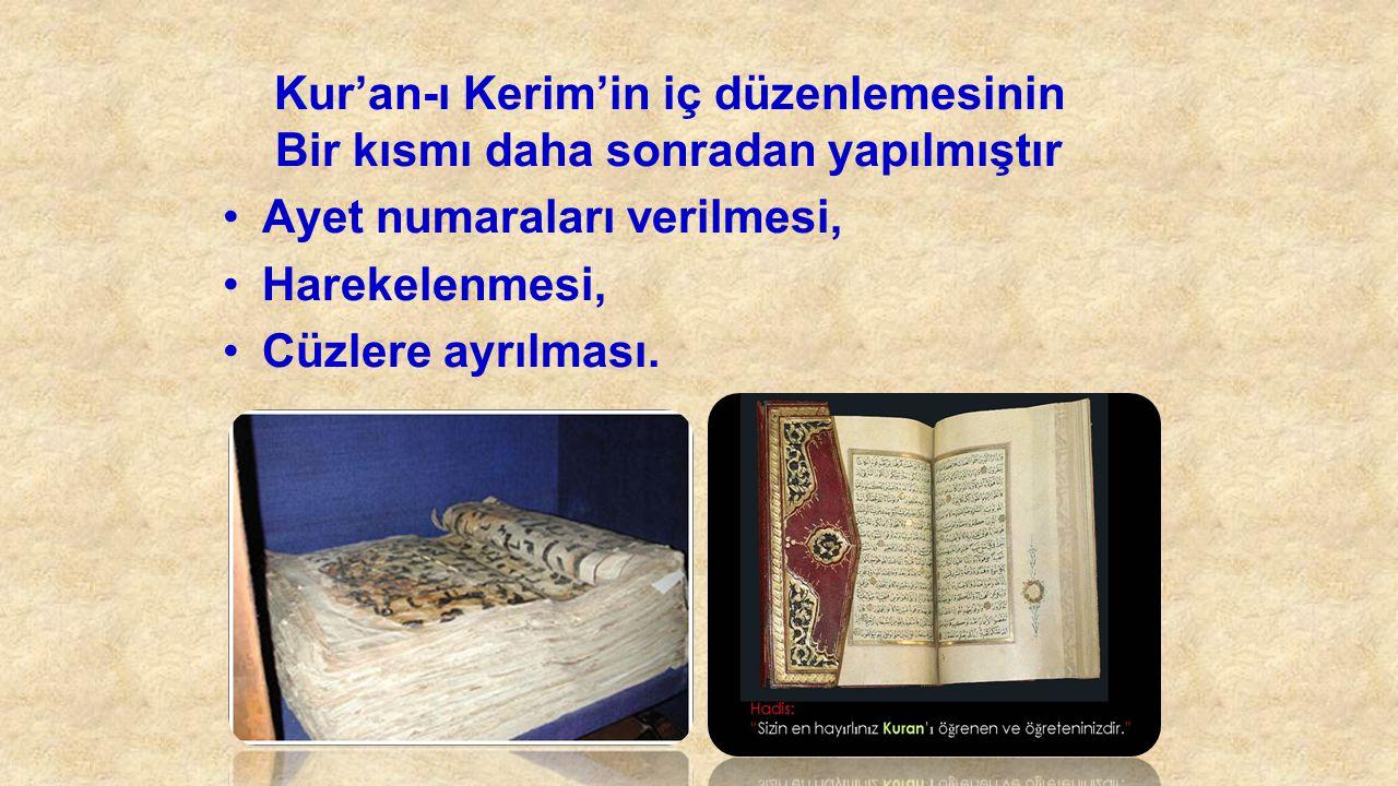 Kur'an-ı Kerim'in iç düzenlemesinin Bir kısmı daha sonradan yapılmıştır