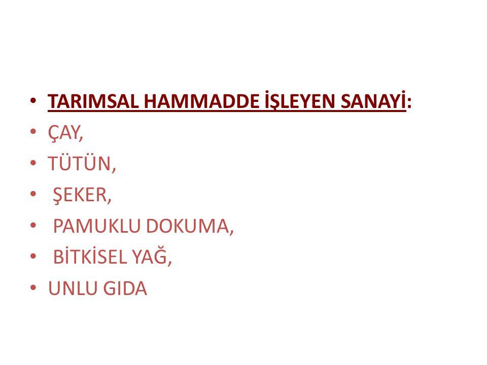 TARIMSAL HAMMADDE İŞLEYEN SANAYİ: