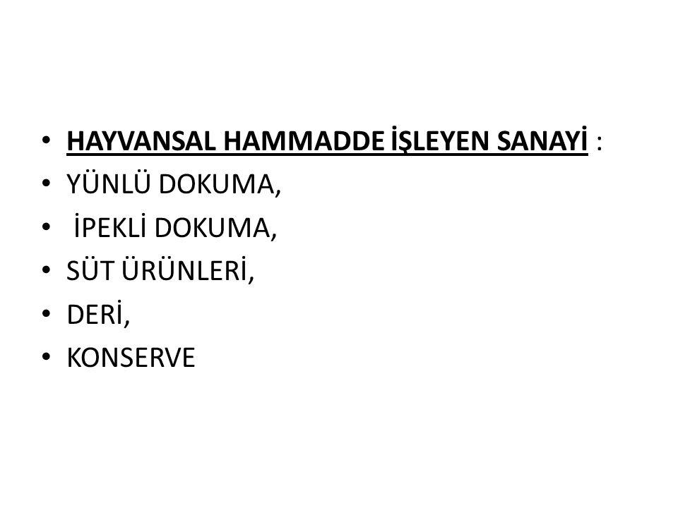 HAYVANSAL HAMMADDE İŞLEYEN SANAYİ :