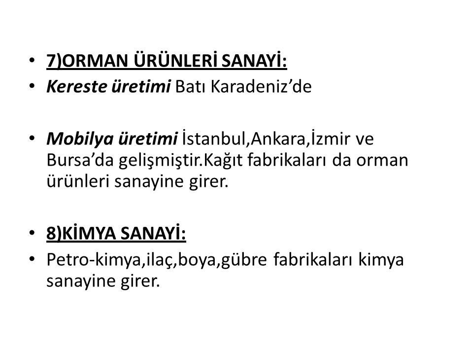 7)ORMAN ÜRÜNLERİ SANAYİ: