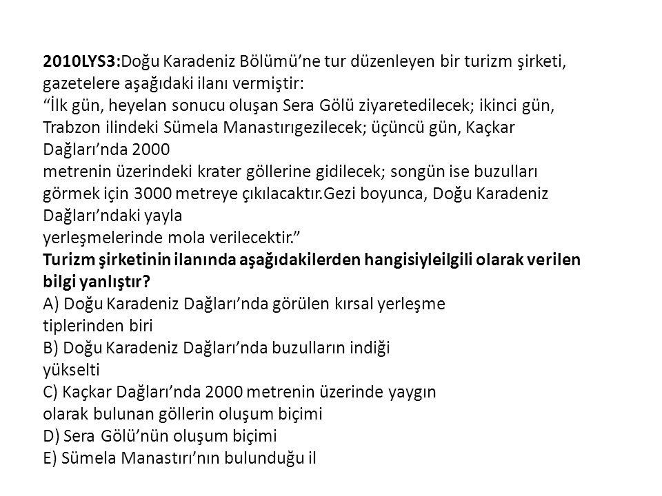 2010LYS3:Doğu Karadeniz Bölümü'ne tur düzenleyen bir turizm şirketi, gazetelere aşağıdaki ilanı vermiştir: