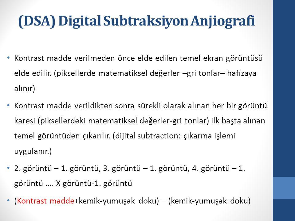 (DSA) Digital Subtraksiyon Anjiografi