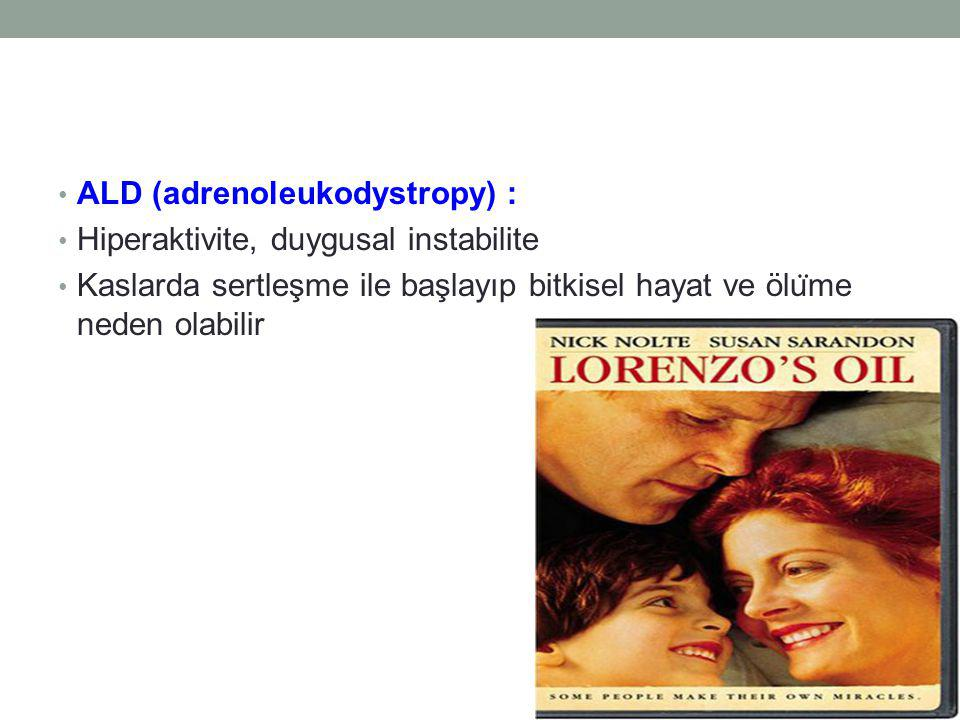 ALD (adrenoleukodystropy) :