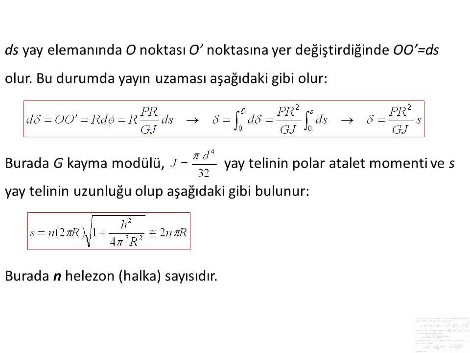 ds yay elemanında O noktası O' noktasına yer değiştirdiğinde OO'=ds olur. Bu durumda yayın uzaması aşağıdaki gibi olur: