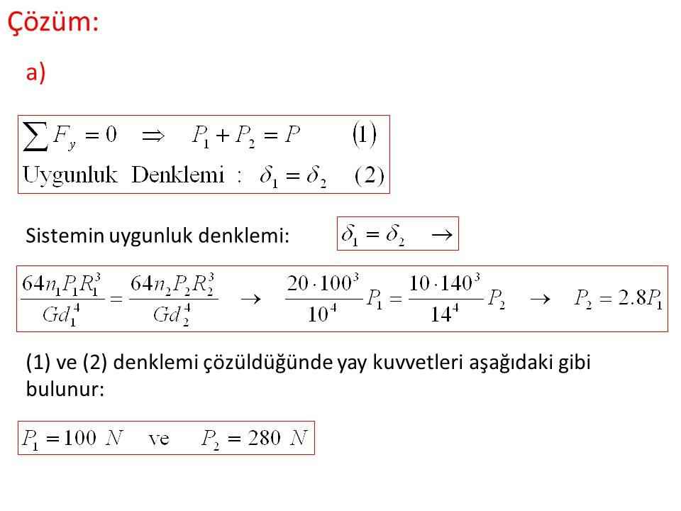 Çözüm: a) Sistemin uygunluk denklemi: