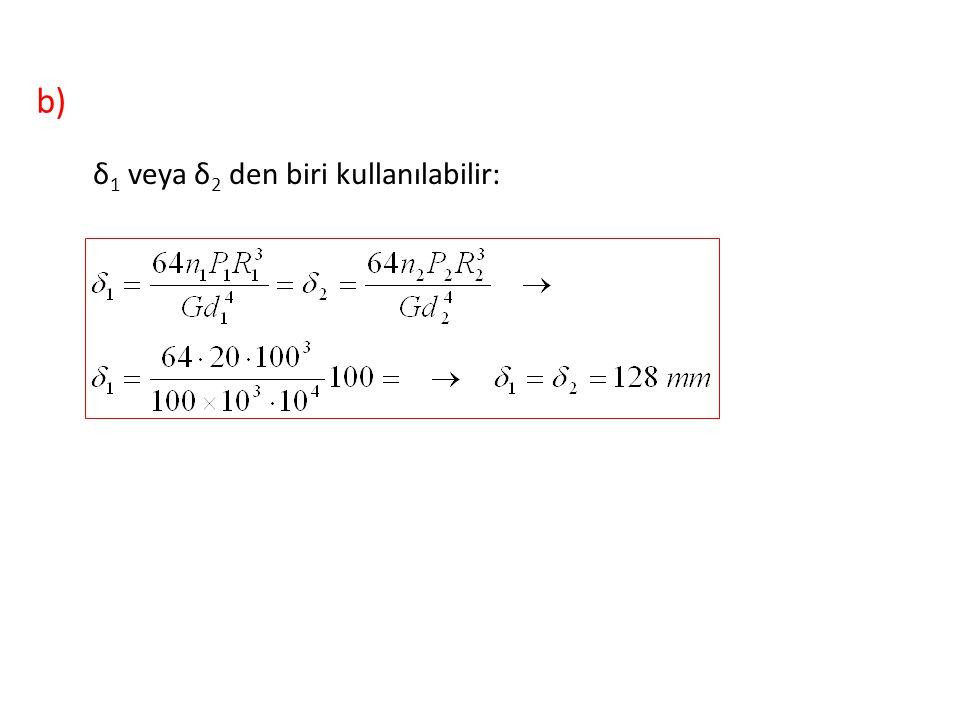b) δ1 veya δ2 den biri kullanılabilir: