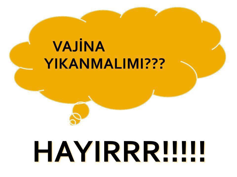 VAJİNA YIKANMALIMI HAYIRRR!!!!!