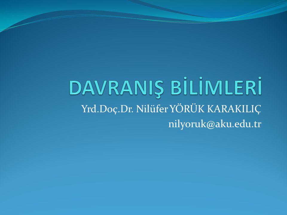Yrd.Doç.Dr. Nilüfer YÖRÜK KARAKILIÇ nilyoruk@aku.edu.tr