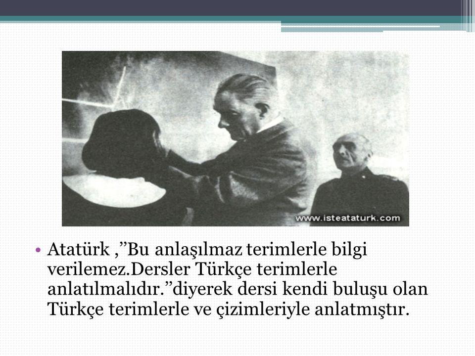 Atatürk ,''Bu anlaşılmaz terimlerle bilgi verilemez