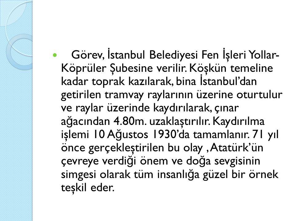 Görev, İstanbul Belediyesi Fen İşleri Yollar- Köprüler Şubesine verilir.