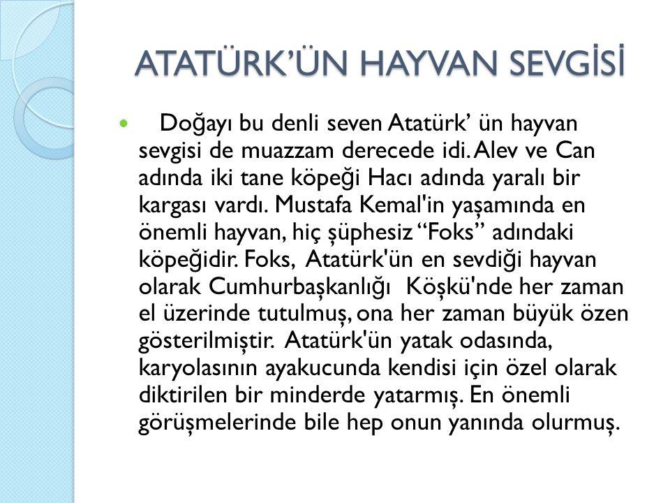 ATATÜRK'ÜN HAYVAN SEVGİSİ