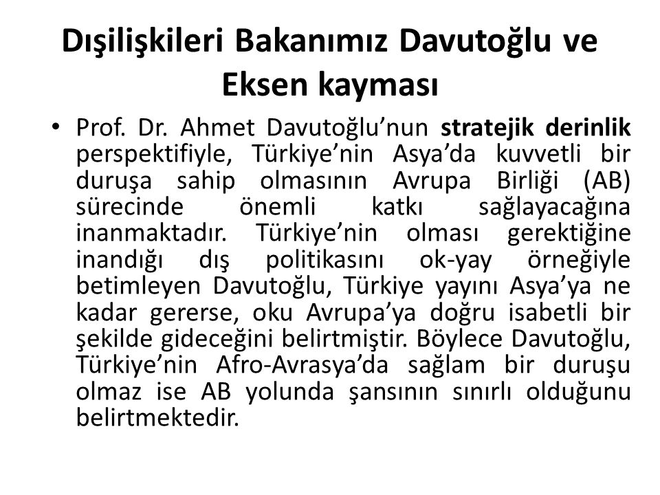 Dışilişkileri Bakanımız Davutoğlu ve Eksen kayması