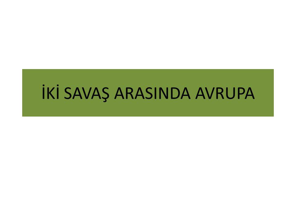 İKİ SAVAŞ ARASINDA AVRUPA