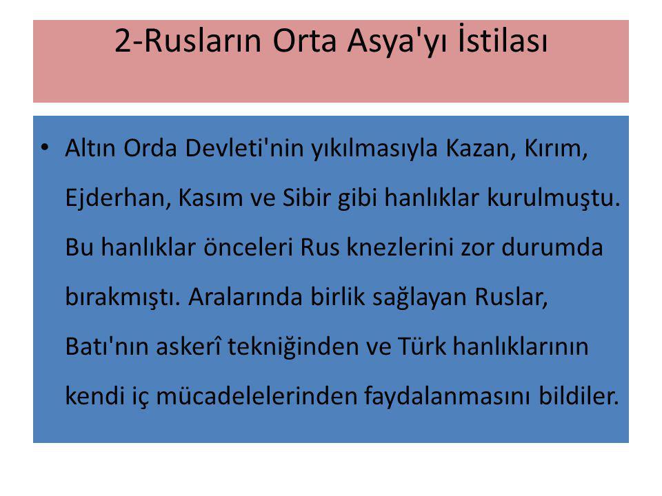2-Rusların Orta Asya yı İstilası