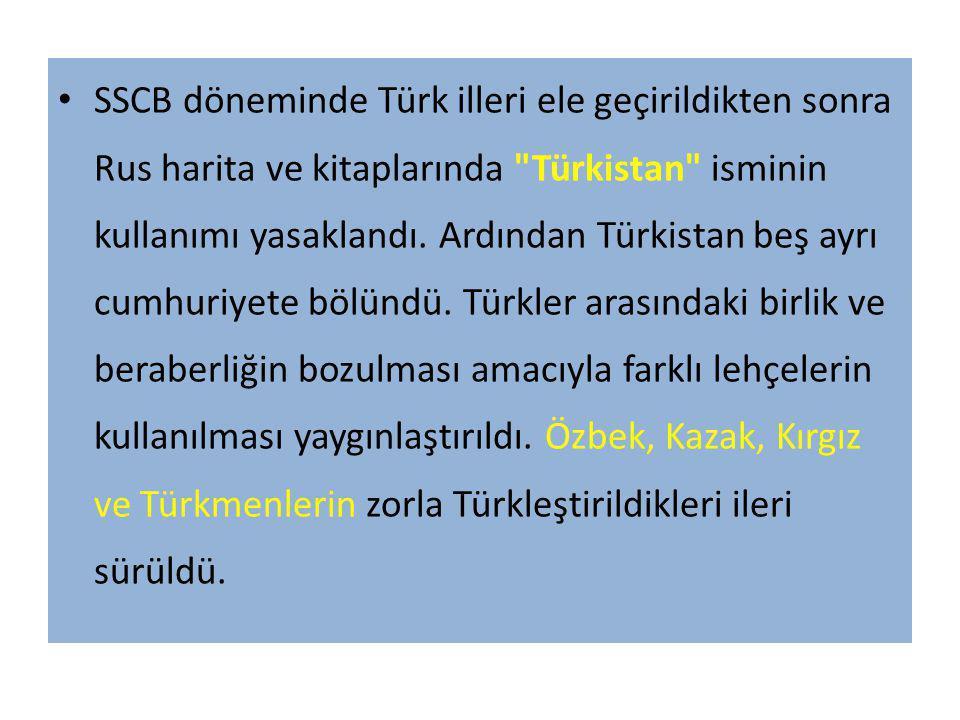 SSCB döneminde Türk illeri ele geçirildikten sonra Rus harita ve kitaplarında Türkistan isminin kullanımı yasaklandı.
