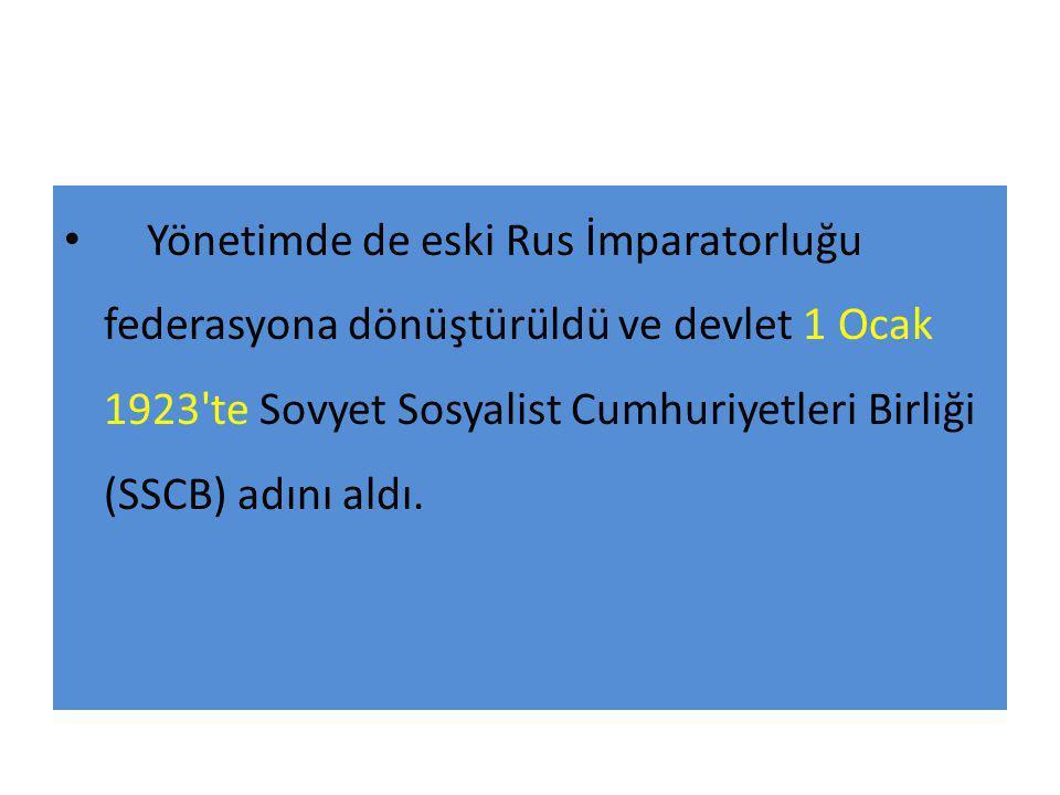 Yönetimde de eski Rus İmparatorluğu federasyona dönüştürüldü ve devlet 1 Ocak 1923 te Sovyet Sosyalist Cumhuriyetleri Birliği (SSCB) adını aldı.