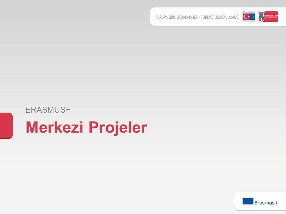 ERASMUS+ Merkezi Projeler
