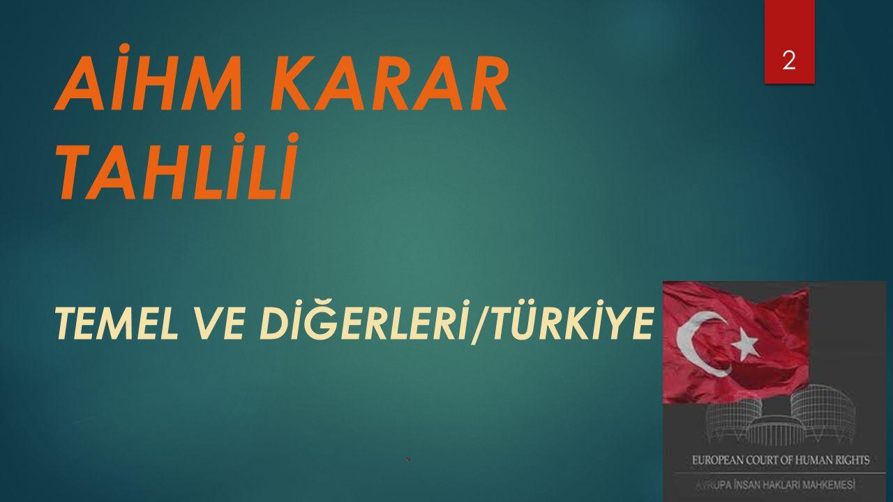 AİHM KARAR TAHLİLİ TEMEL VE DİĞERLERİ/TÜRKİYE
