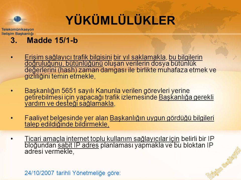YÜKÜMLÜLÜKLER 3. Madde 15/1-b