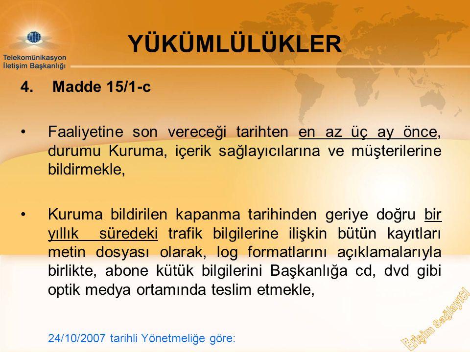 YÜKÜMLÜLÜKLER 4. Madde 15/1-c