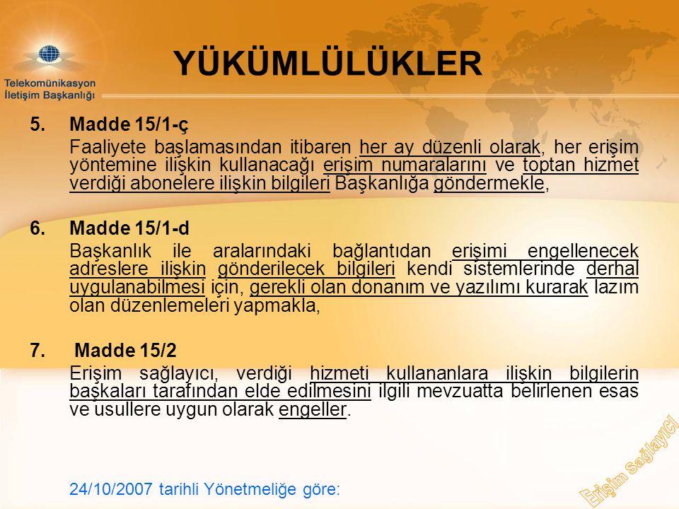 YÜKÜMLÜLÜKLER 5. Madde 15/1-ç