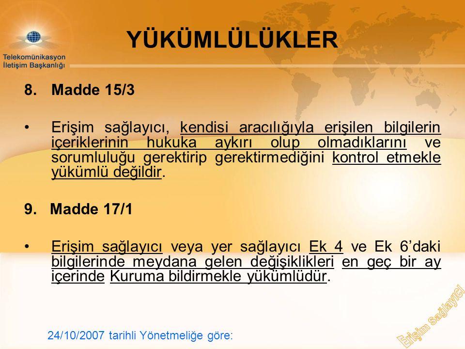 YÜKÜMLÜLÜKLER 8. Madde 15/3.